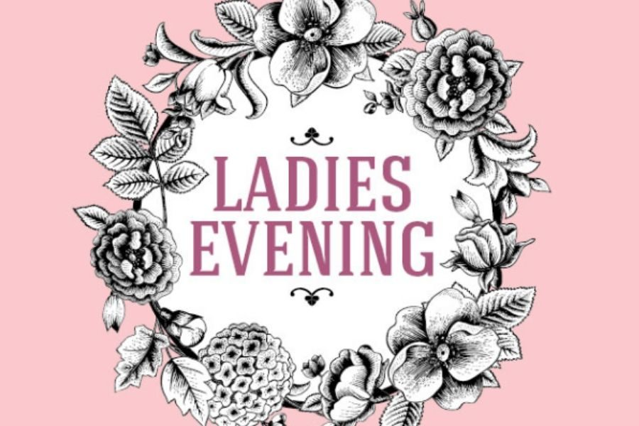 You're Invited to Ladies Evening Tonight!